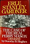Erle Stanley Gardner: The Case of the Real Perry Mason