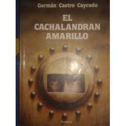 El Cachalandrán Amarillo: Cuentos Populares de Colombia