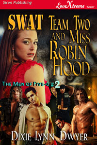 SWAT Team Two and Miss Robin Hood