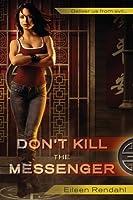 Don't Kill The Messenger (Messenger, #1)