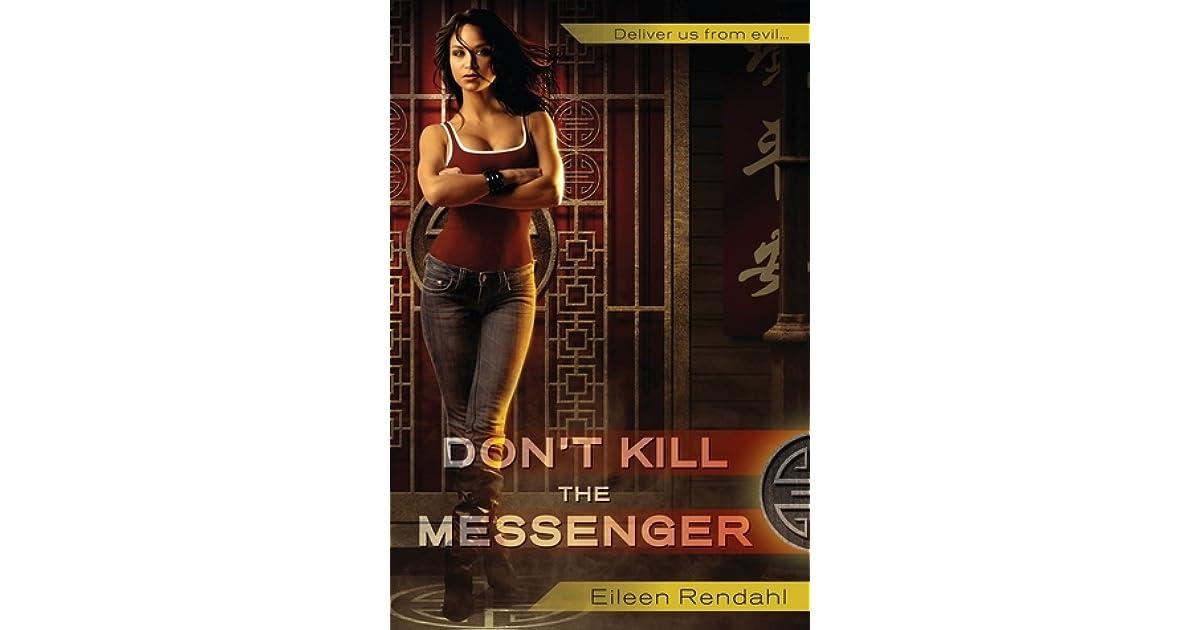 Dont Kill The Messenger Messenger 1 By Eileen Rendahl