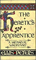 The Heretics Apprentice (Chronicles of Brother Cadfael, #16)