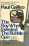 The Boy Who Invented the Bubble Gun: An Odyssey of Innocence