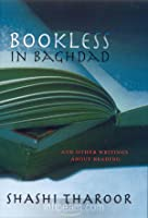 Bookless in Baghdad and Other Writings About Reading