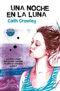 Una noche en la luna by Cath Crowley