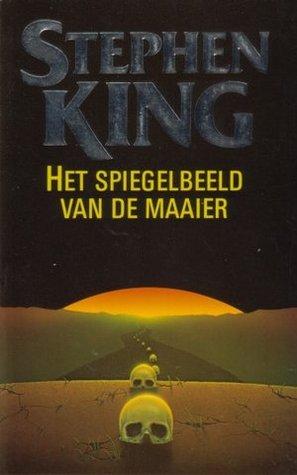 Het Spiegelbeeld Van De Maaier By Stephen King