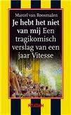 Je hebt het niet van mij - Een tragikomisch verslag van een j... by Marcel van Roosmalen