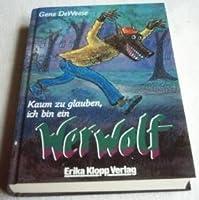 The adventures of a two minute werewolf by gene deweese kaum zu glauben ich bin ein werwolf fandeluxe Images