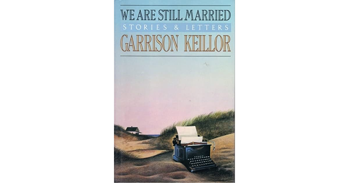 We are still married stories letters by garrison keillor expocarfo Gallery