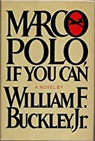 Marco polo if you can by william f buckley jr marco polo if you can fandeluxe Ebook collections
