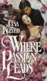 Where Passion Leads (Berkley-Falkner, #1)