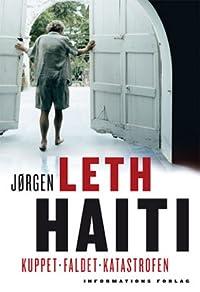 Haiti. Kuppet - faldet - katastrofen