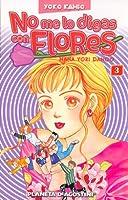 No me lo digas con Flores: Hana Yori Dango 3 (Boys Over Flowers, #3)