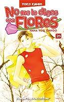 No me lo digas con Flores: Hana Yori Dango 28 (Boys Over Flowers, #28)