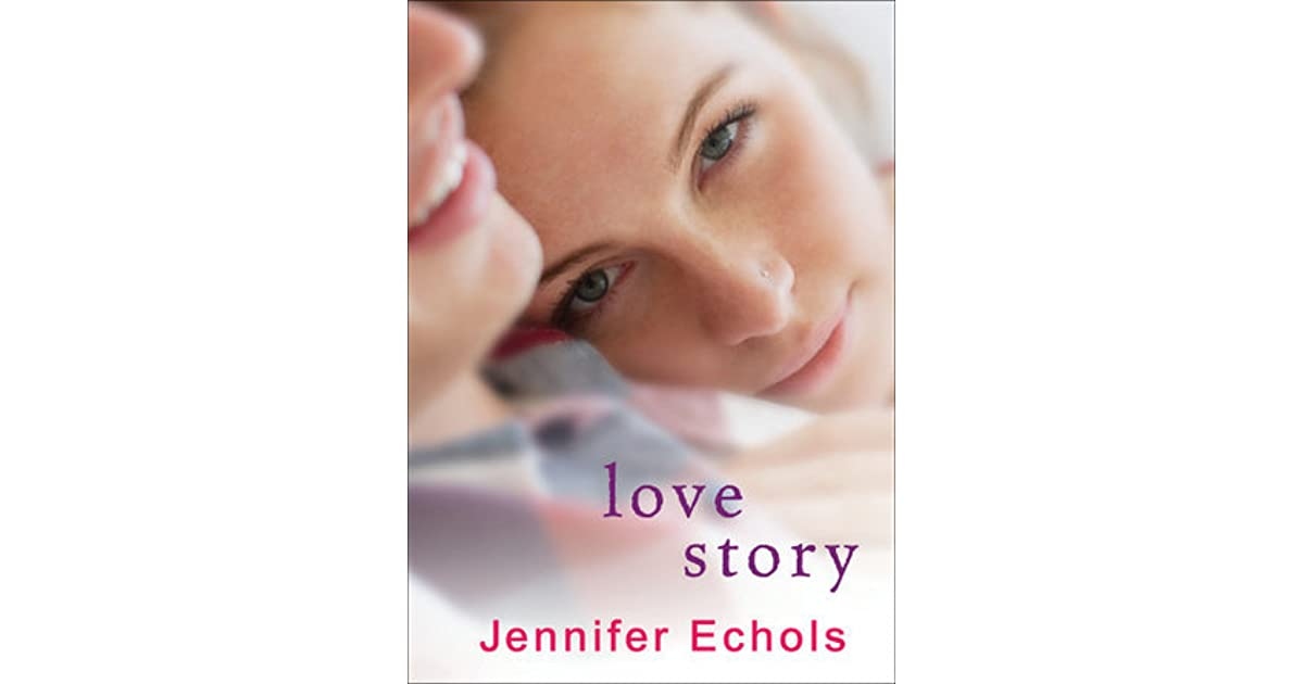Love Story Jennifer Echols Pdf