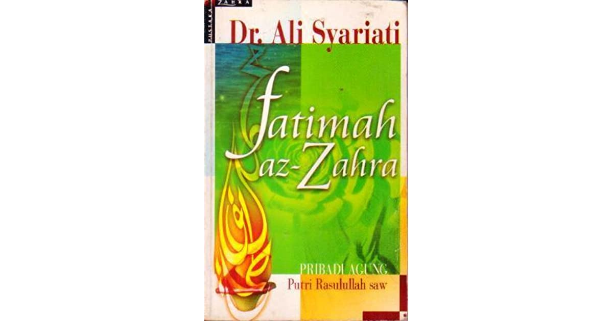 Fatimah az-Zahra: Pribadi Agung Putri Rasulullah SAW by ...