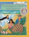 Why the Piña Has a Hundred Eyes and Other Classic Philippine Folk Tales About Fruits (A Treasury of Philippine Folk Tales)