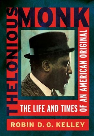 Thelonious Monk by Robin D.G. Kelley