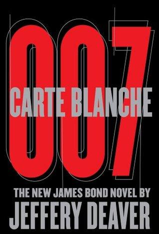 Carte Blanche James Bond Extended Series 45 By Jeffery Deaver