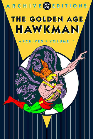The Golden Age Hawkman Archives, Vol. 1