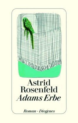 Adams Erbe by Astrid Rosenfeld