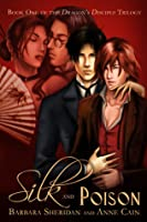 Silk and Poison (Dragon's Disciple, #1/Blood Brothers, #2)