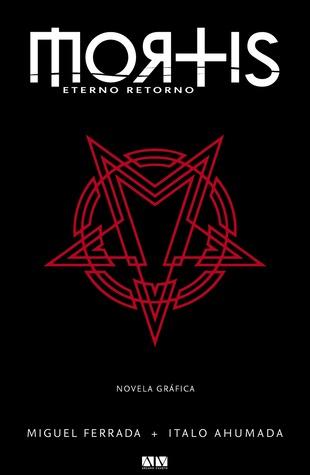 Mortis Eterno Retorno By Miguel Angel Ferrada