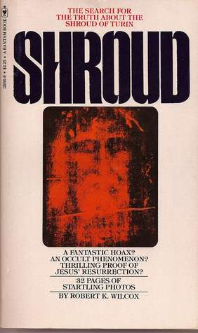 The Truth About the Shroud of Turin: Solving the Mystery by