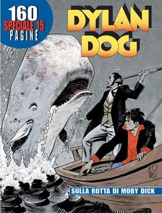 Speciale Dylan Dog n. 15: Sulla rotta di Moby Dick