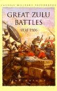 Cassell Military Classics: Great Zulu Battles 1838-1906