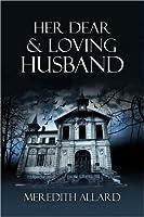 Her Dear and Loving Husband (Loving Husband, #1)