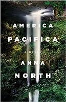 America Pacifica America Pacifica: A Novel a Novel