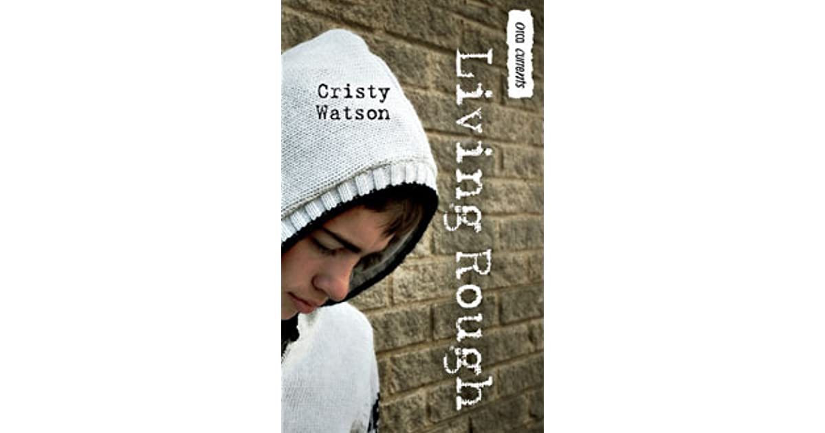 Living Rough By Cristy Watson