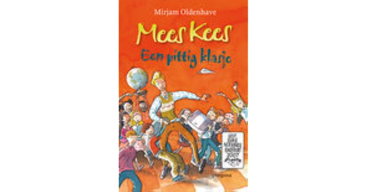 Mees Kees Een Pittig Klasje By Mirjam Oldenhave