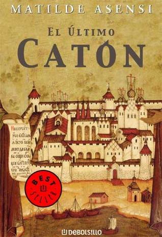 El último Catón by Matilde Asensi