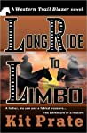 Long Ride to Limbo by Kit Prate