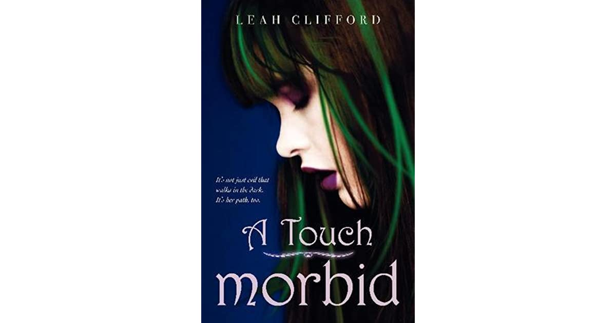 A Touch Morbid A Touch Trilogy 2 By Leah Clifford 1 Star Ratings