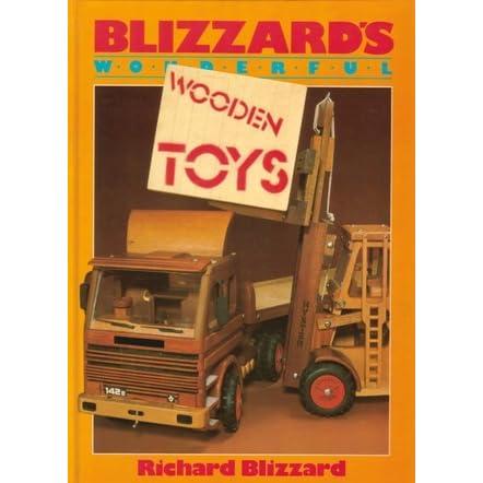 Blizzards Wonderful Wooden Toys By Richard E Blizzard