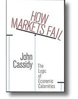 How Markets Fail: An Anatomy of Irrationality