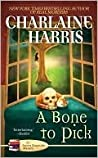 A Bone to Pick by Charlaine Harris