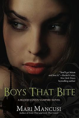 Boys that Bite (Blood Coven Vampire, #1) by Mari Mancusi