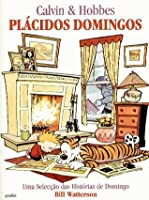 Calvin & Hobbes Plácidos Domingos