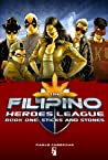 The Filipino Heroes League: Book One: Sticks and Stones (The Filipino Heroes League, #1)