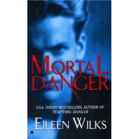 Read Mortal Danger World Of The Lupi 2 By Eileen Wilks