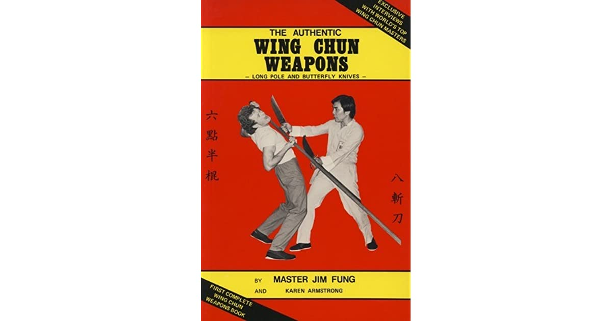 The Authentic Wing Chun Weapons by Jim Fung