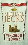 The Chapel of Bones (Knights Templar, #18)