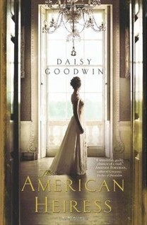 Goodwin, Daisy - The American Heiress