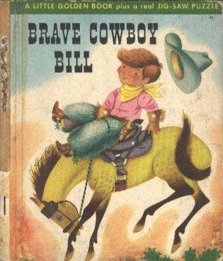 Brave Cowboy Bill, (The Little golden library)