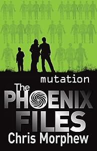 Mutation (The Phoenix Files, #3)
