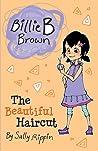 The Beautiful Haircut (Billie B Brown)